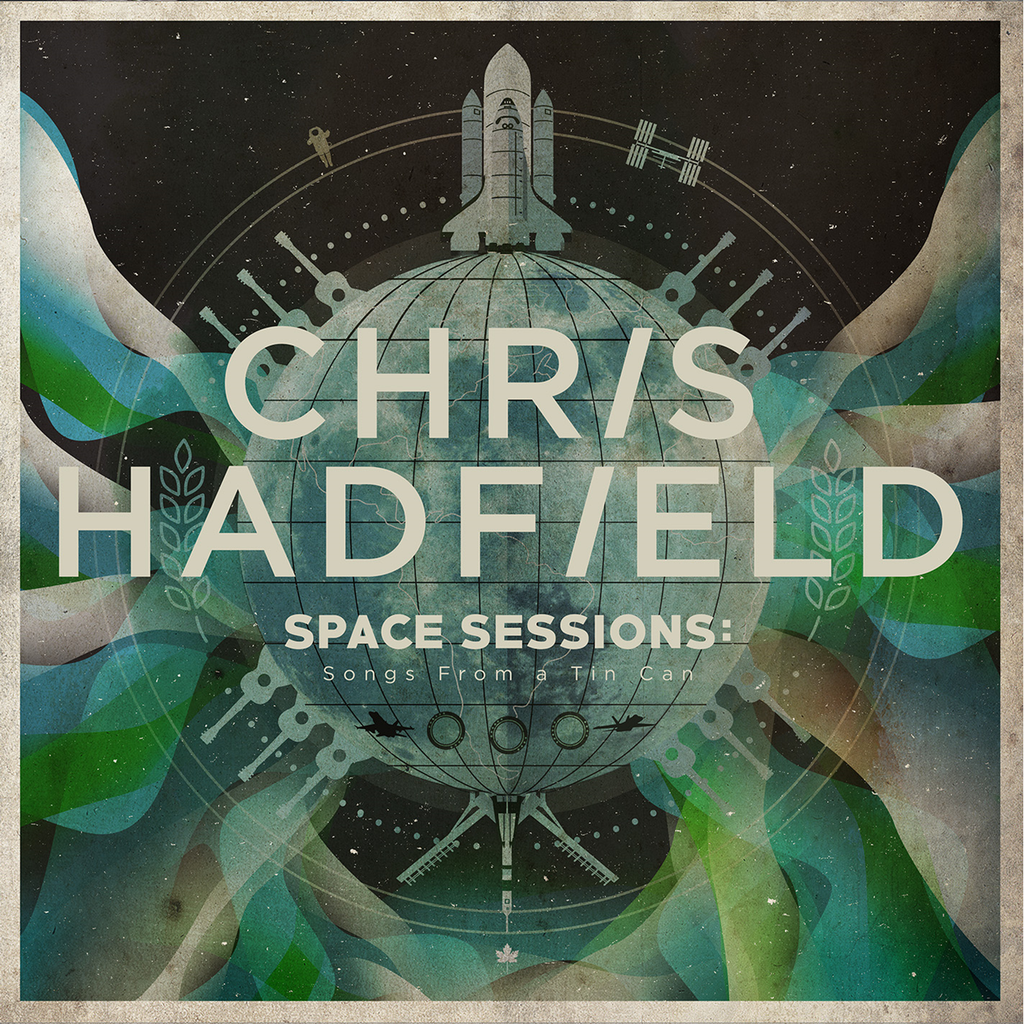 Chris_Hadfield_Space_Sessions_Songs_From_a_Tin_Can_1024x1024[1]